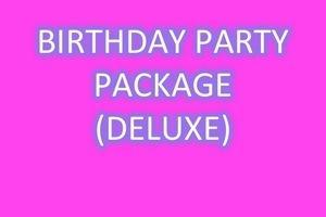 BIRTHDAY PARTY PACKAGE (DELUXE)