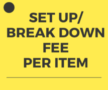 Set Up & Break Down Fee per item