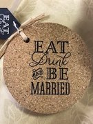 PS Eat Drink & Be Married Coasters