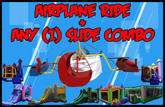 Airplane Ride + Any (1) Slide Combo $675 up to 4 Hours! $150 each additional hour