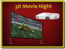 3D Movie Night and Gameday