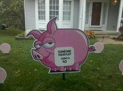 """Someone Squealed"" Pig Sign 3 Day Rental"