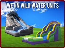 Water Slides and Wet Combo's!