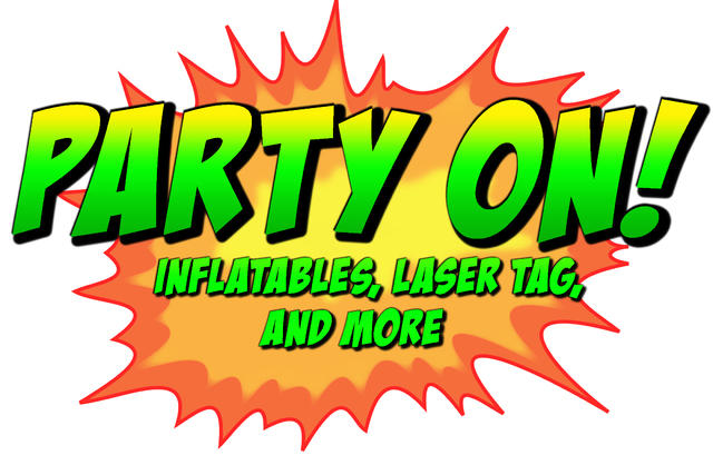 PARTY ON! Inflatables, Laser Tag, And More!