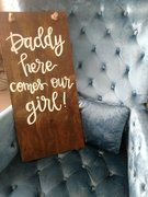 """Daddy Here Comes Our Girl"" Wood Sign"