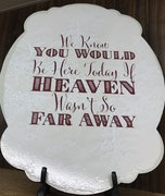 """If Heaven Wasn't So Far Away"" sign"