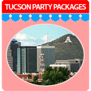 Tucson Area Party Packages