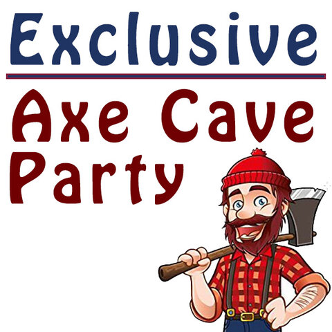 Exclusive Axe Cave Party