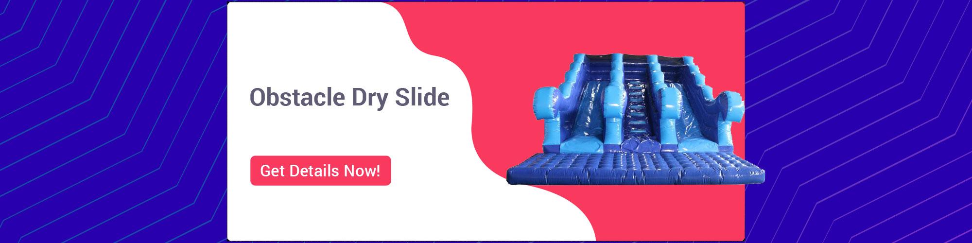 Obstacle Dry Slide