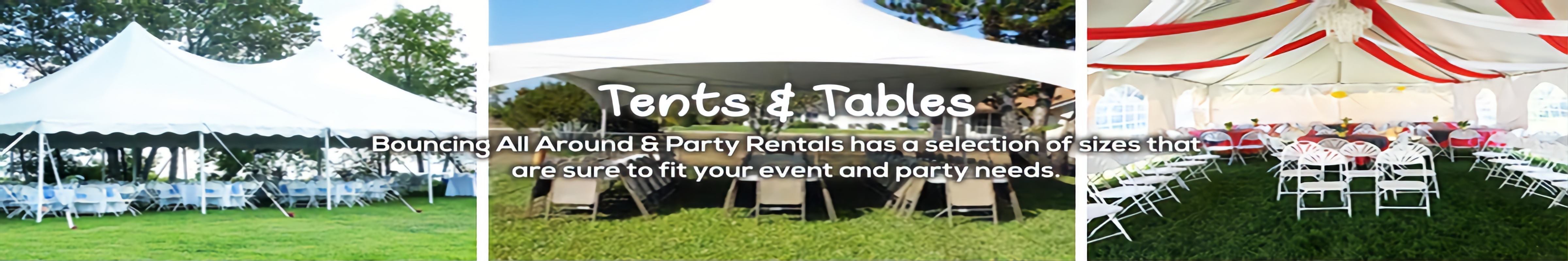 Tents, Table & Chairs Rentals | Bouncing All Around & Party Rentals