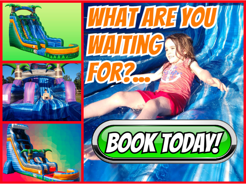 WHAT ARE YOU WAITING FOR? BOOK YOUR WATER SLIDE RENTAL TODAY!