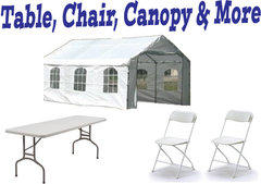 Tables, Chairs, Canopies and More