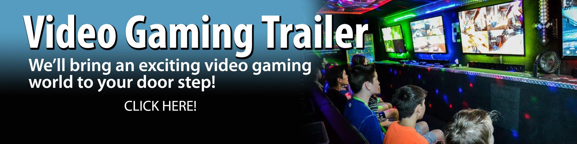 Video Game Trailer Rental
