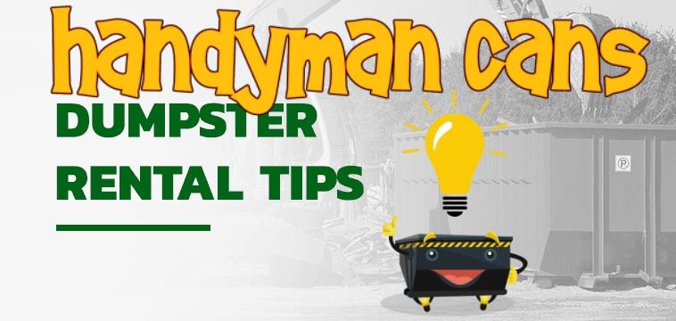Handyman Cans Dumpster Rental Tips