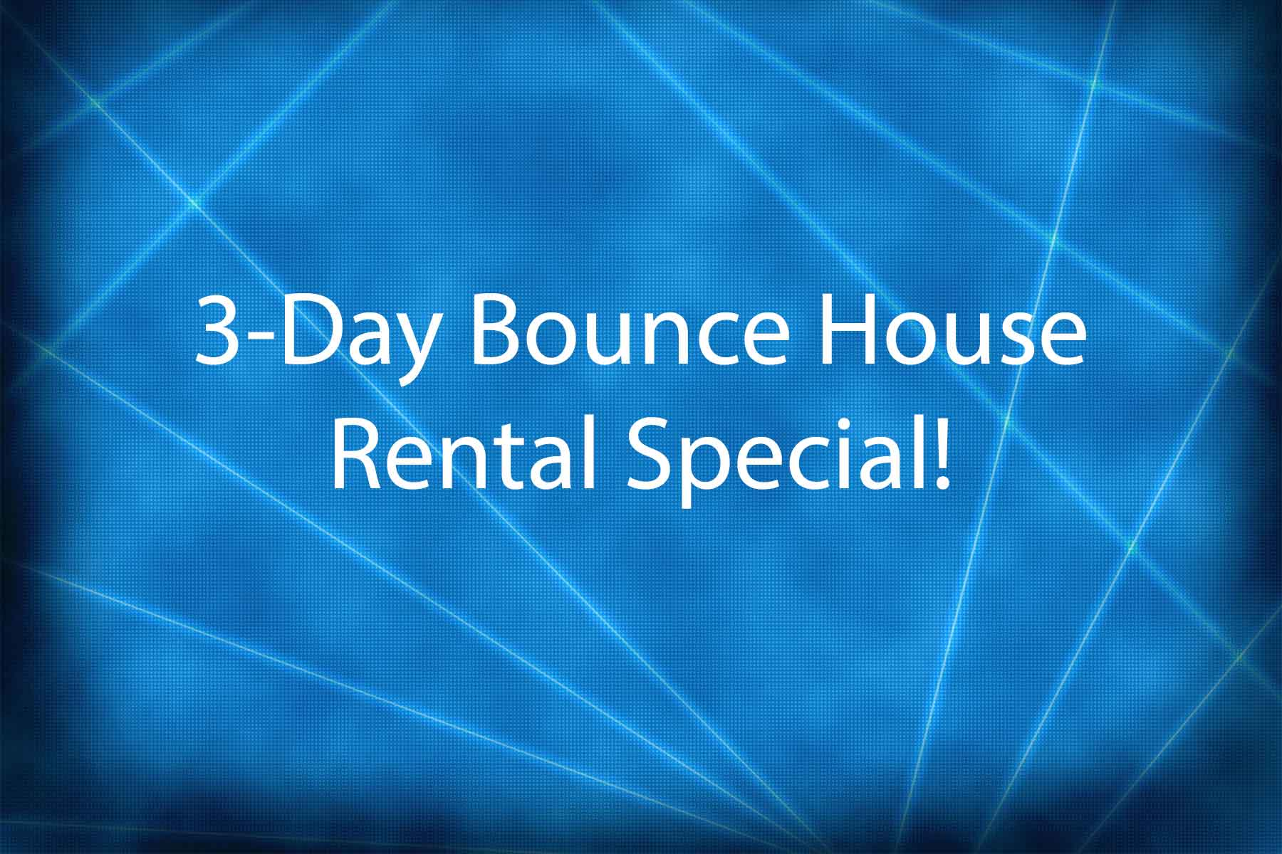 3 day bounce house special