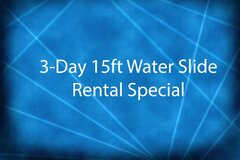 3 Day 15ft Water Slide Special