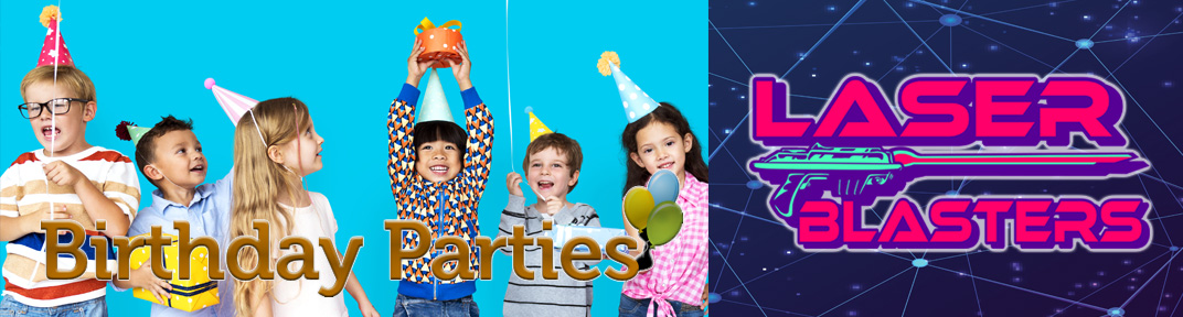 Celebrate Your Birthday At Laser Blasters