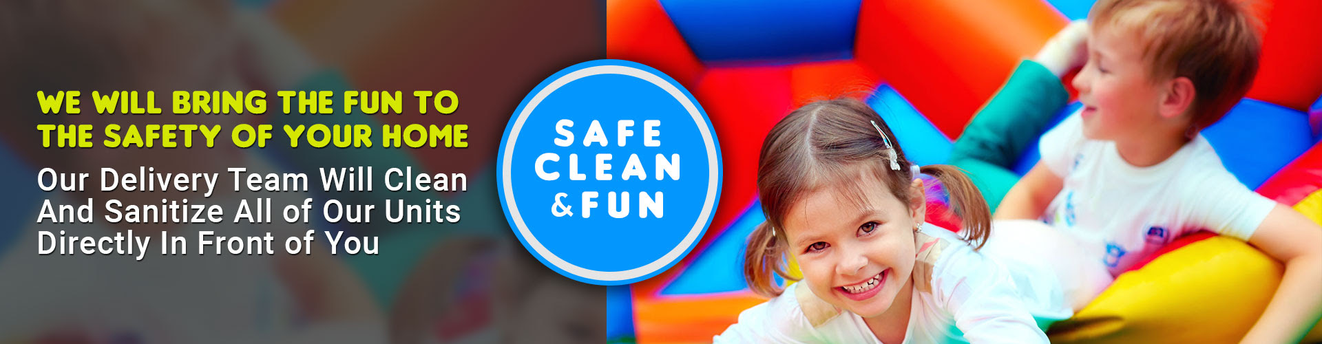 Clean and safe bounce house rentals.
