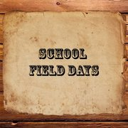 School Field Days