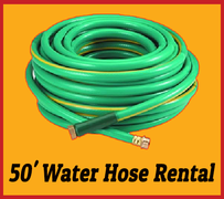 Add 50' Water Hose Rental