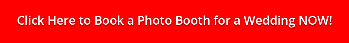 Click her eto book a photo booth for a wedding now!