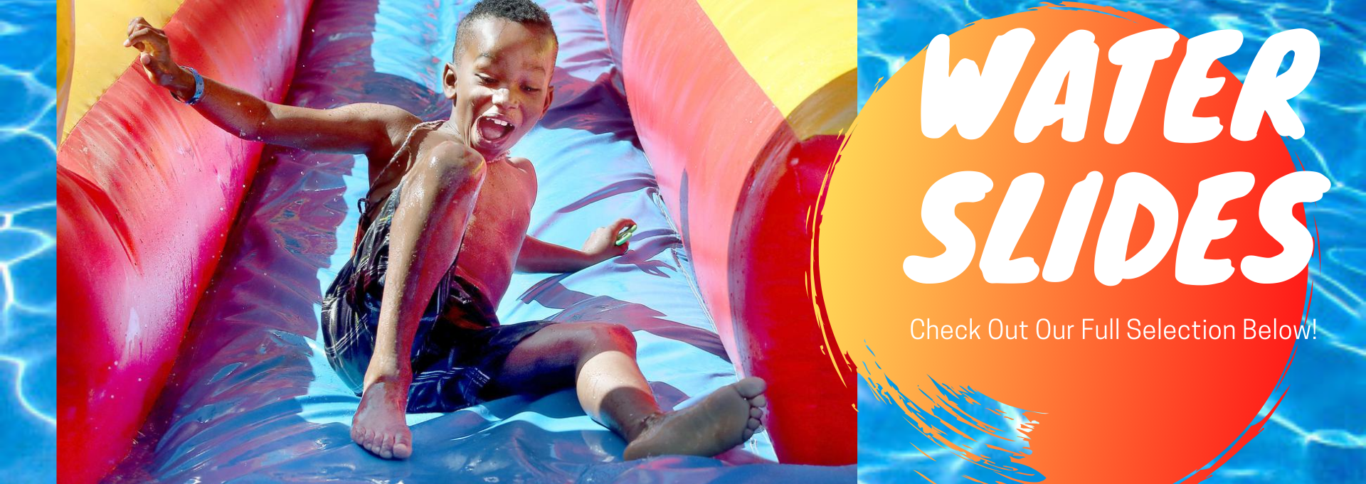check out our huge waterslide selection for children of all ages