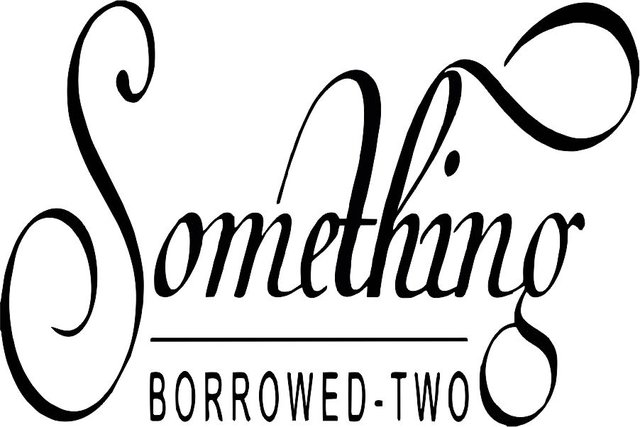 Something Borrowed Two
