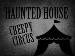 Creepy Circus Haunted House