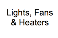 Lights, Fans & Heaters